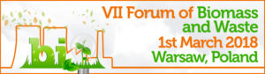 7th Forum of Biomass and Waste 1st March 2018 in Warsaw. @ Warsaw