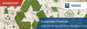 Workshop on Sustainable Chemicals 24th May @ CEN-CELEC Management Centre